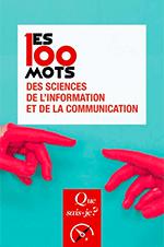 Les 100 mots des sciences de l'information et de la communication, Que-sais-je ?