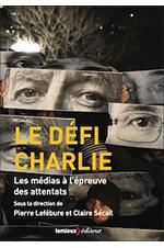 Le défi Charlie - Les médias à l'épreuve des attentats