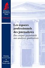 Les espaces professionnels des journalistes - Des corpus quantitatifs aux analyses qualitatives