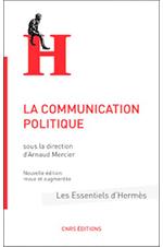 La communication politique - Les essentiels d'Hermès