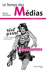 Le temps des médias numéro 29 - Revue d'histoire - Féminismes